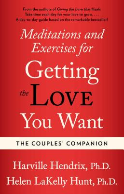 Couples Companion: Meditations & Exercises for Getting the Love You Want: A Workbook for Couples - Hendrix, Harville, PH D