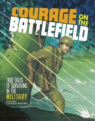 Courage on the Battlefield: True Stories of Survival in the Military - Yomtov, Nel