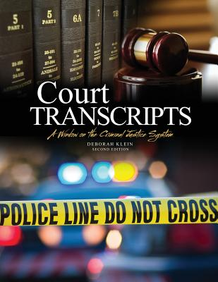 Court Transcripts: A Window on the Criminal Justice System - Klein, Deborah