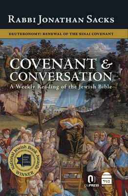 Covenant & Conversation: Deuteronomy: Renewal of the Sinai Covenant - Sacks, Jonathan