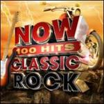 Now 100 Hits: Classic Rock