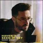 Haven?t Seen It Yet