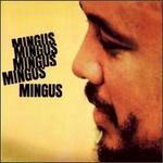 Mingus, Mingus, Mingus, Mingus, Mingus