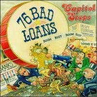 76 Bad Loans - Capitol Steps