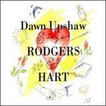 Dawn Upshaw Sings Rodgers & Hart