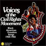 Voices of the Civil Rights Movement Black American Freedom Songs 1960-1966