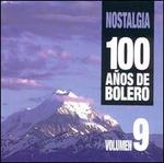 Nostalgia: 100 Anos de Boleros, Vol. 9