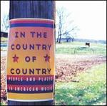 In the Country of Country, People And Places In American Music