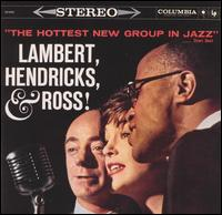 The Hottest New Group in Jazz [Compilation] - Lambert, Hendricks & Ross