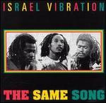 The Same Song - Israel Vibration