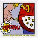 Poptopia! 70's Power Pop Classics