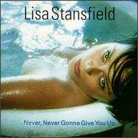 Never, Never Gonna Give You Up [US] - Lisa Stansfield