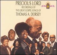 Precious Lord: The Great Gospel Songs of Thomas A. Dorsey - Thomas A. Dorsey