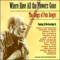 Where Have All the Flowers Gone: The Songs of Pete Seeger - Various Artists