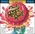 Only Rock 'N Roll 1960-1964: 20 Pop Hits