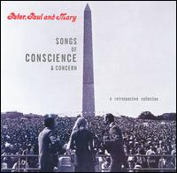 Songs of Conscience & Concern - Peter, Paul and Mary