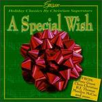 A Special Wish: Holiday Classics by Christian Superstars