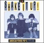 D.I.Y.: Shake It Up: American Power Pop II (1978-80)