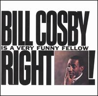 Bill Cosby Is a Very Funny Fellow Right! - Bill Cosby