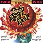 Only Rock 'N Roll 1980-1984: 20 Pop Hits