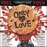 Only Love 1955-1959