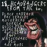 18 Headbangers from the 80's
