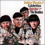 Golden Throats, Vol. 4: Celebrities Butcher Songs of the Beatles