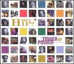 What Is Hip?: The Tower of Power Anthology