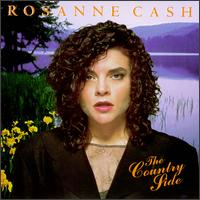 The Country Side - Rosanne Cash