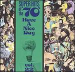 Super Hits of the '70s: Have a Nice Day, Vol. 22