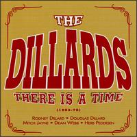 There Is a Time (1963-70) - The Dillards