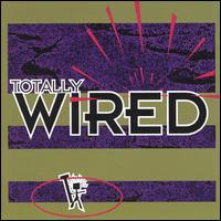 Totally Wired [Razor & Tie] - Various Artists