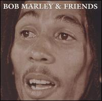 Bob Marley & Friends - Bob Marley