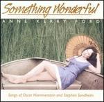 Something Wonderful: Songs of Oscar Hammerstein & Stephen Sondheim