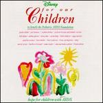 For Our Children-to Benefit the Pediatric Aids Foundation-