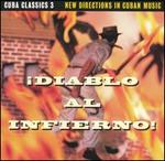 Cuba Classics, Vol. 3: Diablo Al Infierno! [Audio Cd] Various Artists