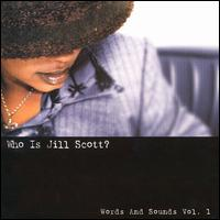 Who Is Jill Scott? Words and Sounds, Vol. 1 - Jill Scott