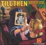 'Till Then: The Music That Helped the Allies Win the War