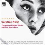 Caroline Now!: The Songs of Brian Wilson and the Beach Boys
