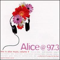 Alice @ 97.3: This Is Alice Music, Vol. 4 - Various Artists