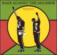 Testify - Rage Against the Machine