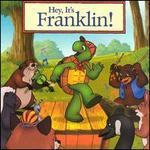 Hey, It's Franklin