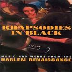 Rhapsodies in Black: Music and Words From the Harlem Renaissance