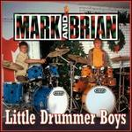 Mark and Brian: Little Drummer Boys