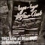 1962 Live at the Star Club in Hamburg