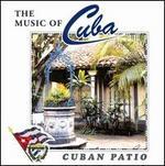 Music of Cuba: Cuban Patio