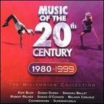 Music of the Twentieth Century: 1980-1999