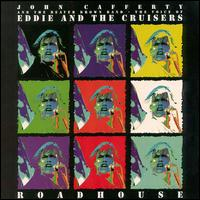 Roadhouse: The Voice of Eddie & the Cruisers - John Cafferty & the Beaver Brown Band