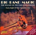 Big Band Magic: The Sound of the Fabulous Forties