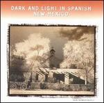 Dark & Light in Spanish New Mexico: Alabados Y Bailes